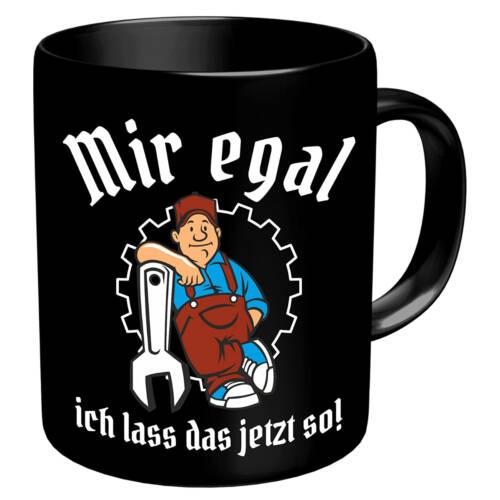 Ludibrium-RAHMENLOS® - Kaffeebecher für den Handwerker oder Mechaniker - Mir egal, ich lass das jetzt so!